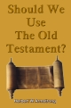 Should We Use The Old Testament?