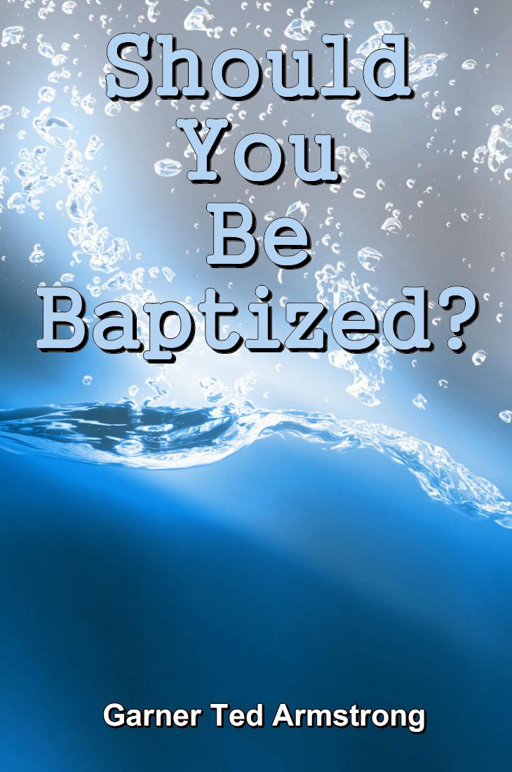 Should You Be Baptized?