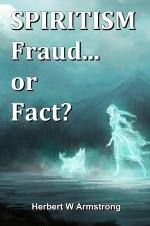 SPIRITISM Fraud... or Fact?