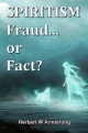 SPIRITISM Fraud... or Fact?
