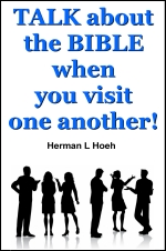 TALK about the BIBLE when you visit one another!