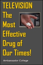 TELEVISION - The Most Effective Drug of Our Times!