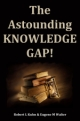 The Astounding KNOWLEDGE GAP!