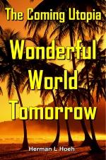 The Coming Utopia Wonderful World Tomorrow