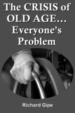 The CRISIS of OLD AGE... Everyone's Problem