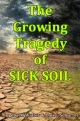 The Growing Tragedy of SICK SOIL