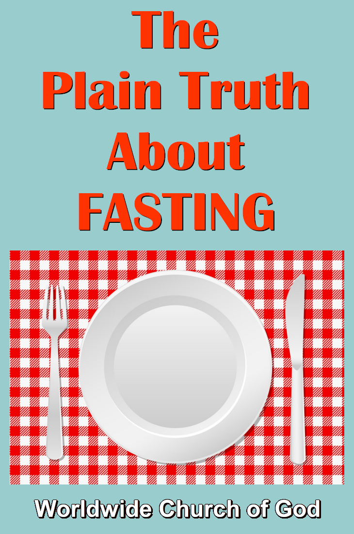 The Plain Truth About FASTING
