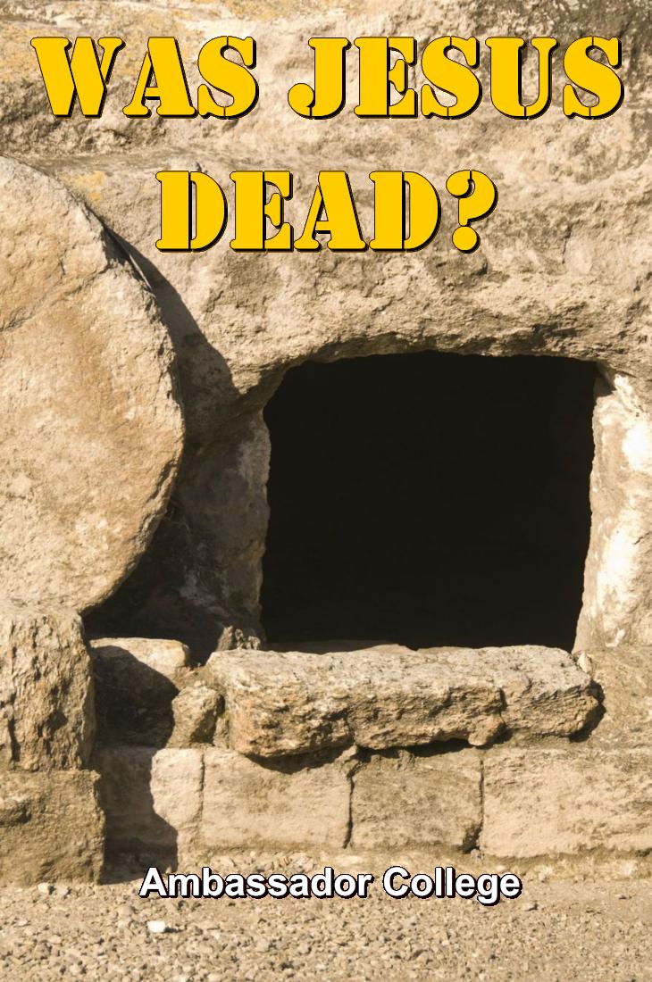 Was JESUS Dead?