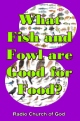 What Fish and Fowl are Good for Food?