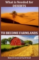 What is Needed for DESERTS TO BECOME FARMLANDS