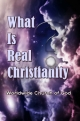 What Is Real Christianity?
