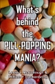 What's behind the PILL-POPPING MANIA?