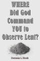 WHERE Did God Command YOU to Observe Lent?