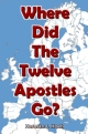 Where Did The Twelve Apostles Go?