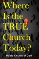 Where Is the TRUE Church Today?