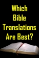 Which Bible Translations Are Best?
