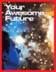 Your Awesome Future