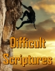 Difficult Scriptures