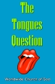Doctrinal Outlines - The Tongues Question