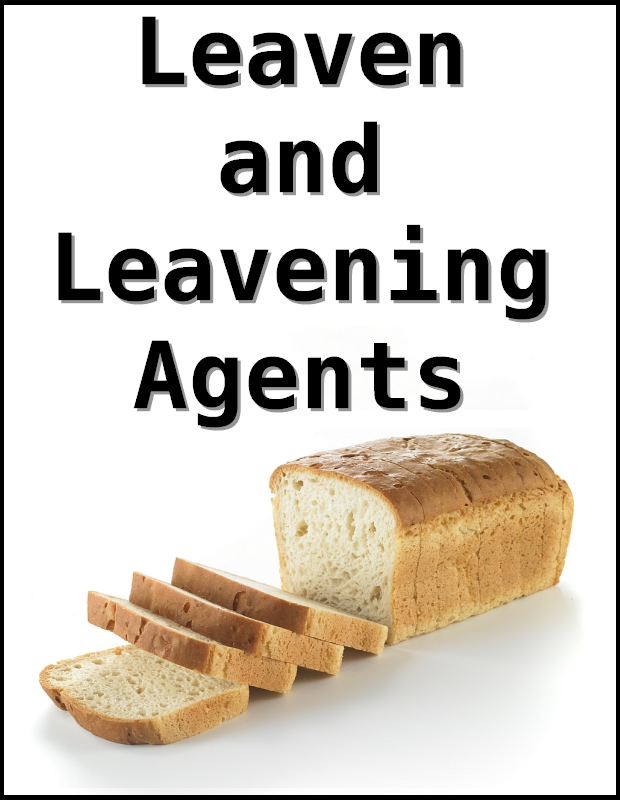 Leaven and Leavening Agents