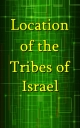 Location of the Tribes of Israel