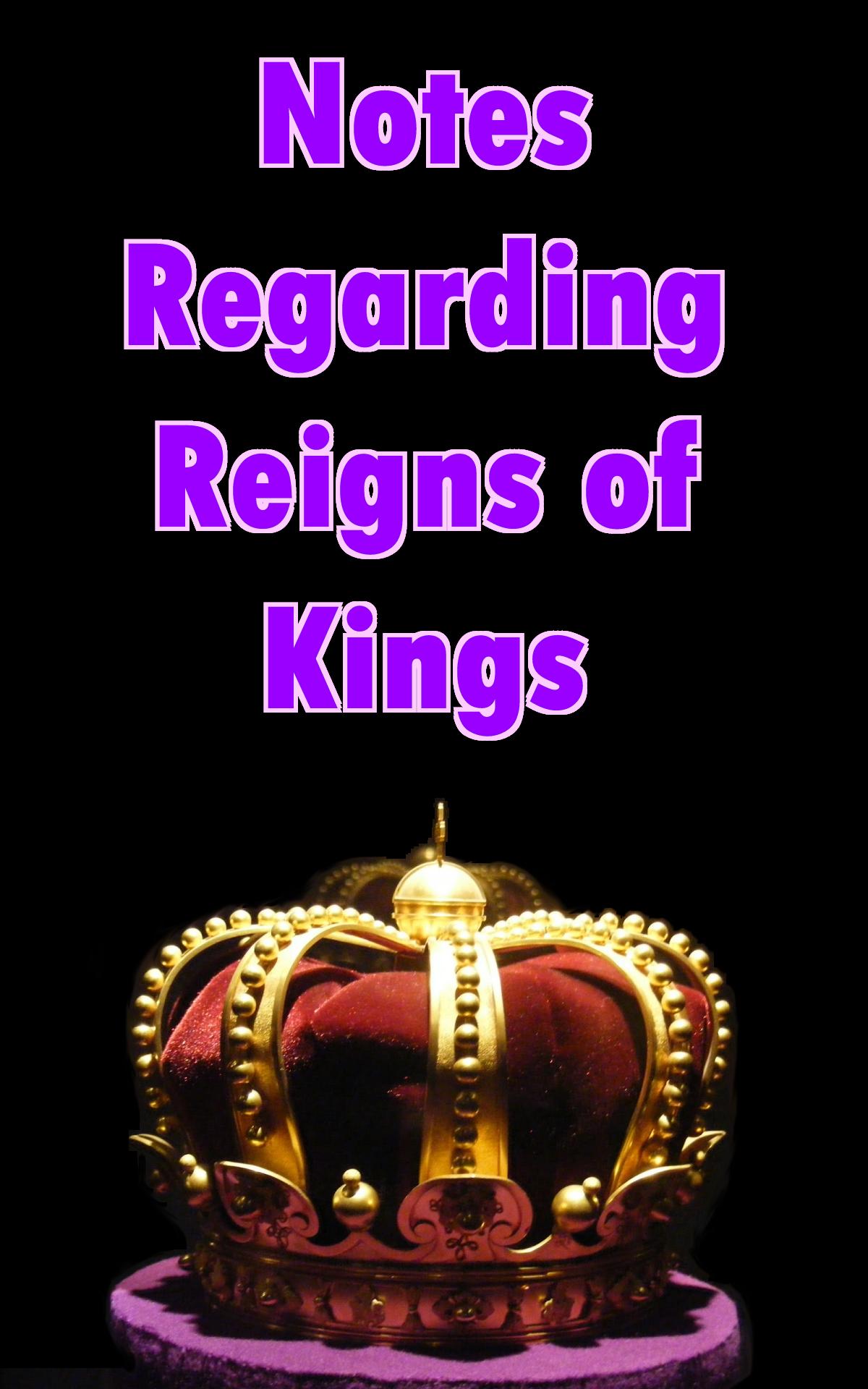 Notes Regarding Reigns of Kings