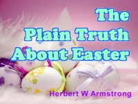 Watch  The Plain Truth About Easter