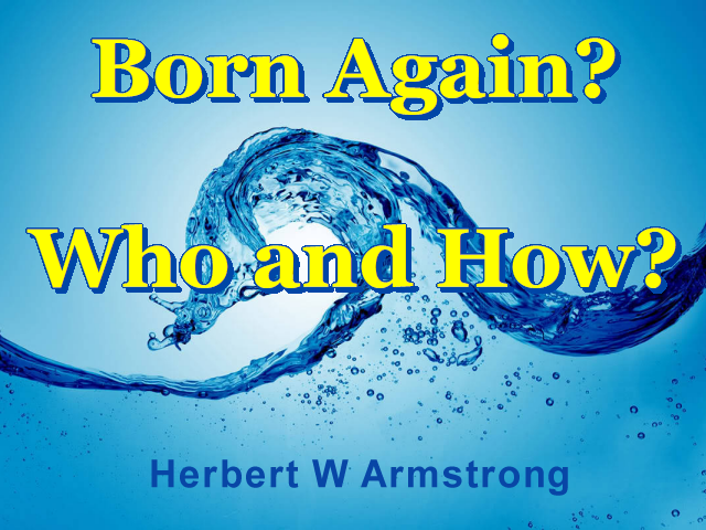 Born Again? Who and How?