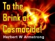 To the Brink of Cosmocide!