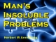 Man's Insoluble Problems