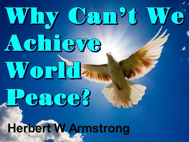 Why Can't We Achieve World Peace?