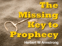 Watch  The Missing Key to Prophecy