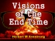 Visions of the End Time