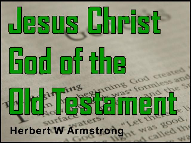 Jesus Christ - God of the Old Testament