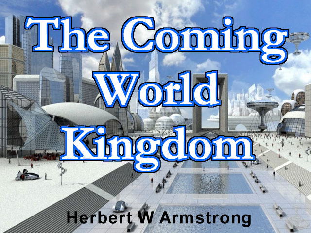 The Coming World Kingdom