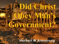 Watch  Did Christ Obey Man's Government?
