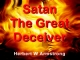 Satan - The Great Deceiver