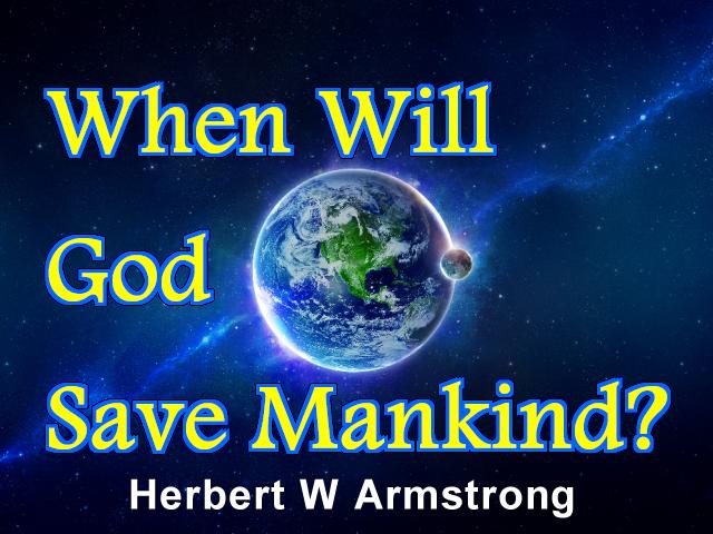 When Will God Save Mankind?