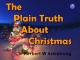 The Plain Truth About Christmas