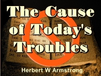 Watch  The Cause of Today's Troubles