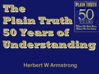 Watch  The Plain Truth - 50 Years of Understanding