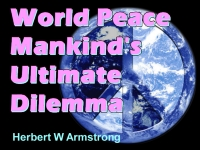 Watch  World Peace - Mankind's Ultimate Dilemma
