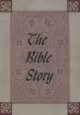 The Bible Story - Volume I