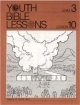 Youth Bible Lesson - Level 3 - Lesson 10 - Youth Bible Lesson - Lessons at Mount Sinai