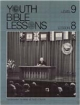 Youth Bible Lesson - Level 9 - Lesson 8 - Youth Bible Lesson - Fundamental Doctrines of God's Church